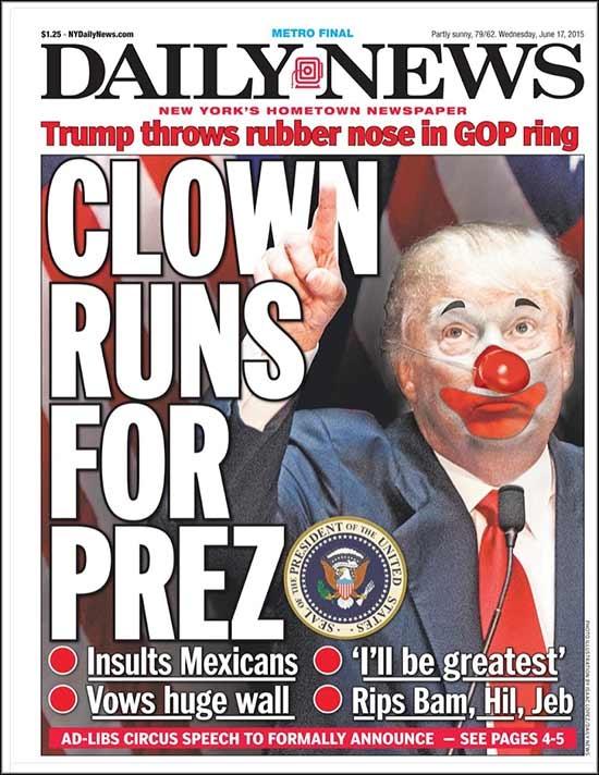 Miljardären Donald Trump utmålas som clown när han ställer upp i presidentvalet.